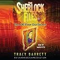 The 100-Year-Old Secret: The Sherlock Files #1 (       UNABRIDGED) by Tracy Barrett Narrated by David Pittu