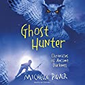 Ghost Hunter: Chronicles of Ancient Darkness, Book 6 (       UNABRIDGED) by Michelle Paver Narrated by Ian McKellen