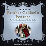 Brother Cadfael's Penance: The Twentieth Chronicle of Brother Cadfael | Ellis Peters