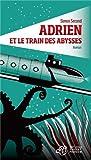 Adrien et le train des abysses : roman