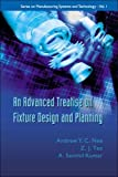 img - for An Advanced Treatise on Fixture Design and Planning: 1 (Series on Manufacturing Systems and Technology) by A. Y. C. Nee (2004-11-01) book / textbook / text book
