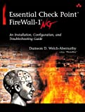 img - for Essential Check Point FireWall-1 NG: An Installation, Configuration, and Troubleshooting Guide book / textbook / text book