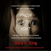 Stolen in the Night | [Gary C. King]