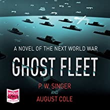 Ghost Fleet Audiobook by P. W. Singer, August Cole Narrated by Rich Orlow