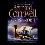 Lords of the North (       ABRIDGED) by Bernard Cornwell Narrated by Jamie Glover