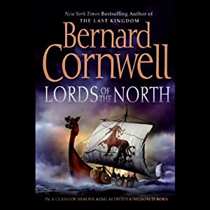 Lords of the North: The Saxon Chronicles, Book 3 | [Bernard Cornwell]