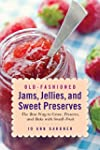 Old-Fashioned Jams, Jellies, and Swee...
