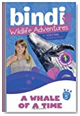 A Whale of a Time: Bindi Wildlife Adventures (Bindi's Wildlife Adventures)