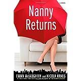 Nanny Returns: A Novel ~ Emma McLaughlin