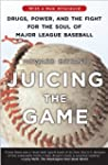 Juicing the Game: Drugs, Power, and t...