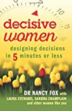 img - for Decisive Women: Designing Decisions in 5 Minutes or Less book / textbook / text book