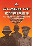 John Dixon A Clash of Empires: The South Wales Borderers at Tsingtao, 1914