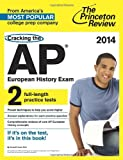 Cracking the AP European History Exam, 2014 Edition (College Test Preparation)