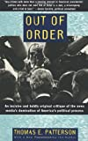 img - for Out of Order: An incisive and boldly original critique of the news media's domination of America's political process book / textbook / text book
