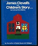 The Children's Story: .but Not Just For Children - 1st UK Edition/1st Printing (0340281677) by Clavell, James