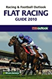 Racing and Football Outlook Flat Racing Guide 2010 (Racing & Football Outlook)
