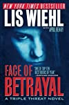Face of Betrayal (Triple Threat Series #1) [Paperback] [2010] (Author) Lis Wiehl, April Henry