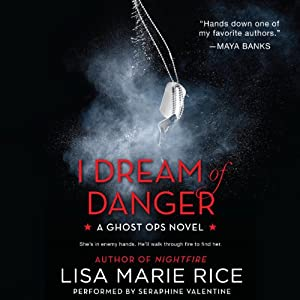 I Dream of Danger: A Ghost Ops Novel, Book 2 | [Lisa Marie Rice]