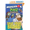 Plants vs. Zombies: Save Your Brains! (I Can Read Book 2)