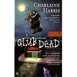 Club Dead: A Sookie Stackhouse Novel ~ Charlaine Harris