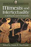 Mimesis and Intertextuality in Antiquity and Christianity (Studies in Antiquity & Christianity)