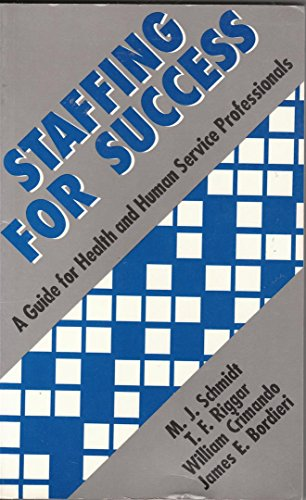 Staffing for Success: A Guide for Health and Human Service Professionals