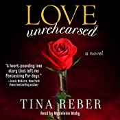 Love Unrehearsed: The Love Series, Book 2 | [Tina Reber]