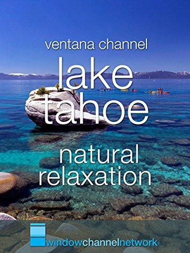 Lake Tahoe natural relaxation