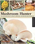 The Complete Mushroom Hunter: An Illu...