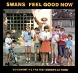 Feel Good Now by Swans
