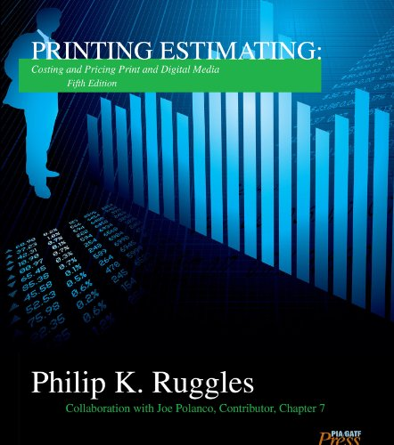 Printing Estimating, 5th Edition: Costing and Pricing...