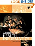 Guide to Health Informatics, 2Ed