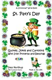 St. Paty s Day: Quotes, Jokes and Cartoons with Irish Proverbs and Blessings in FULL COLOR