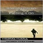 Trans-Generational Trauma: Passing It On | Thomas Hodge