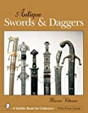 Antique Swords & Daggers (Schiffer Book for Collectors (Hardcover))