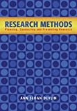 Research Methods: Planning, Conducting, and Presenting Research