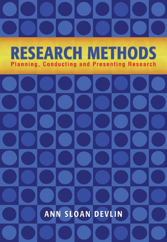 Research Methods: Planning, Conducting, and Presenting...