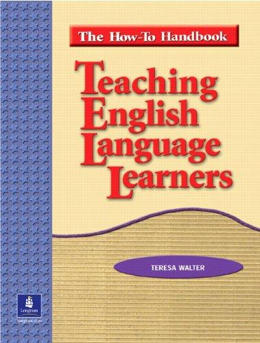 Teaching English Language Learners: The How To Handbook