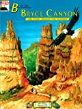 B is for Bryce Canyon: The Story Behind the Scenery