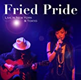 Fried Pride Live In New York & Tokyo