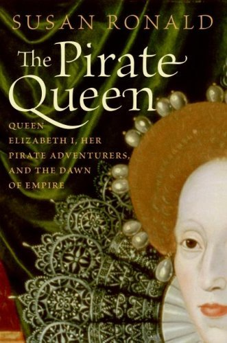 The Pirate Queen: Queen Elizabeth I, Her Pirate Adventurers, and the Dawn of Empire (British Empire 1558 compare prices)