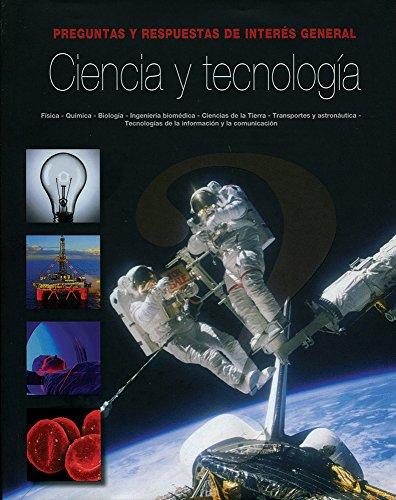 Ciencia y tecnologia - preguntas y respuestas