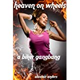 Heaven on Wheels: A Biker Gangbang (M+/f, rough sex, biker erotica)di Alastair Anders