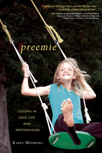Preemie: Lessons in Love, Life, and Motherhood: Kasey Mathews: 9781578264230: Amazon.com: Books