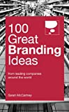 100 Great Branding Ideas (100 Great Ideas)