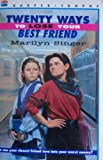 Twenty Ways to Lose Your Best Friend (006440353X) by Singer, Marilyn