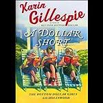 A Dollar Short: The Bottom Dollar Girls Go Hollywood   Karin Gillespie