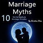 Marriage Myths: 10 Marital Myths and Marriage Mistakes   Christian Olsen