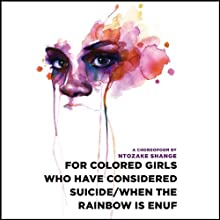 for colored girls who have considered suicide - when the rainbow is enuf (       UNABRIDGED) by Ntozake Shange Narrated by Thandie Newton