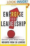 Energize Your Leadership: Discover, Ignite, Break Through